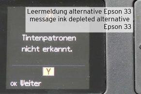 Leermeldung einer alternativen, nicht originalen Patrone für Epson 33